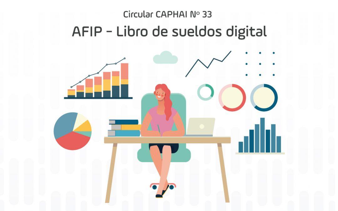 Circular CAPHAI Nº 33 – AFIP – Libro de sueldos digital
